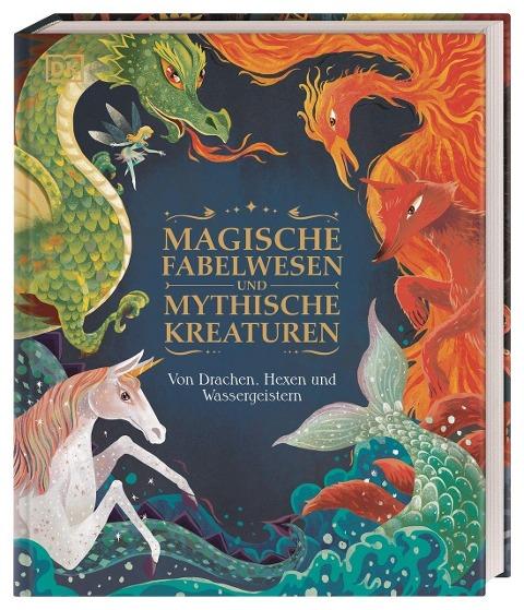 »Magische Fabelwesen und mythische Kreaturen« — DORLING KINDERSLEY