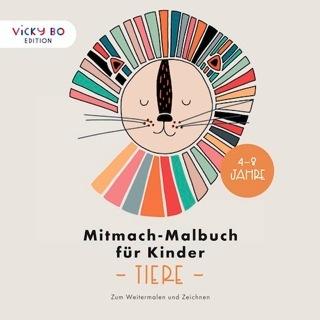 »Mitmach-Malbuch für Kinder - TIERE« — Vicky Bo