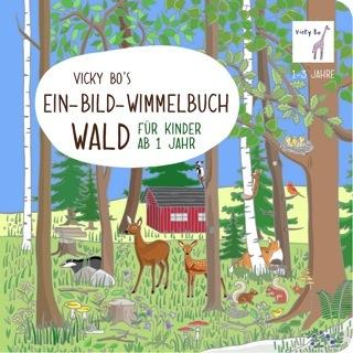 »VICKY BO'S EIN-BILD-WIMMELBUCH FÜR KINDER - WALD« — VICKY BO
