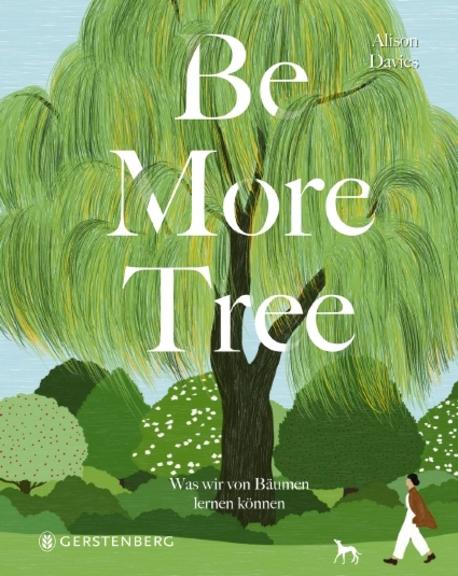 »BE MORE TREE« — GERSTENBERG