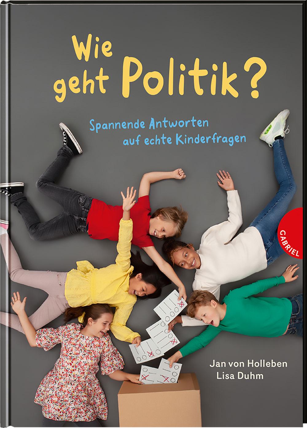 »Wie geht Politik? Spannende Antworten auf echte Kinderfragen« —GABRIEL