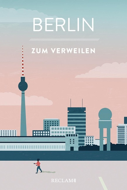 »BERLIN ZUM VERLIEBEN« — RECLAM
