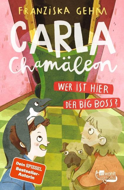 »Carla Chamäleon: Wer ist hier der Big Boss?« —ROWOHLT