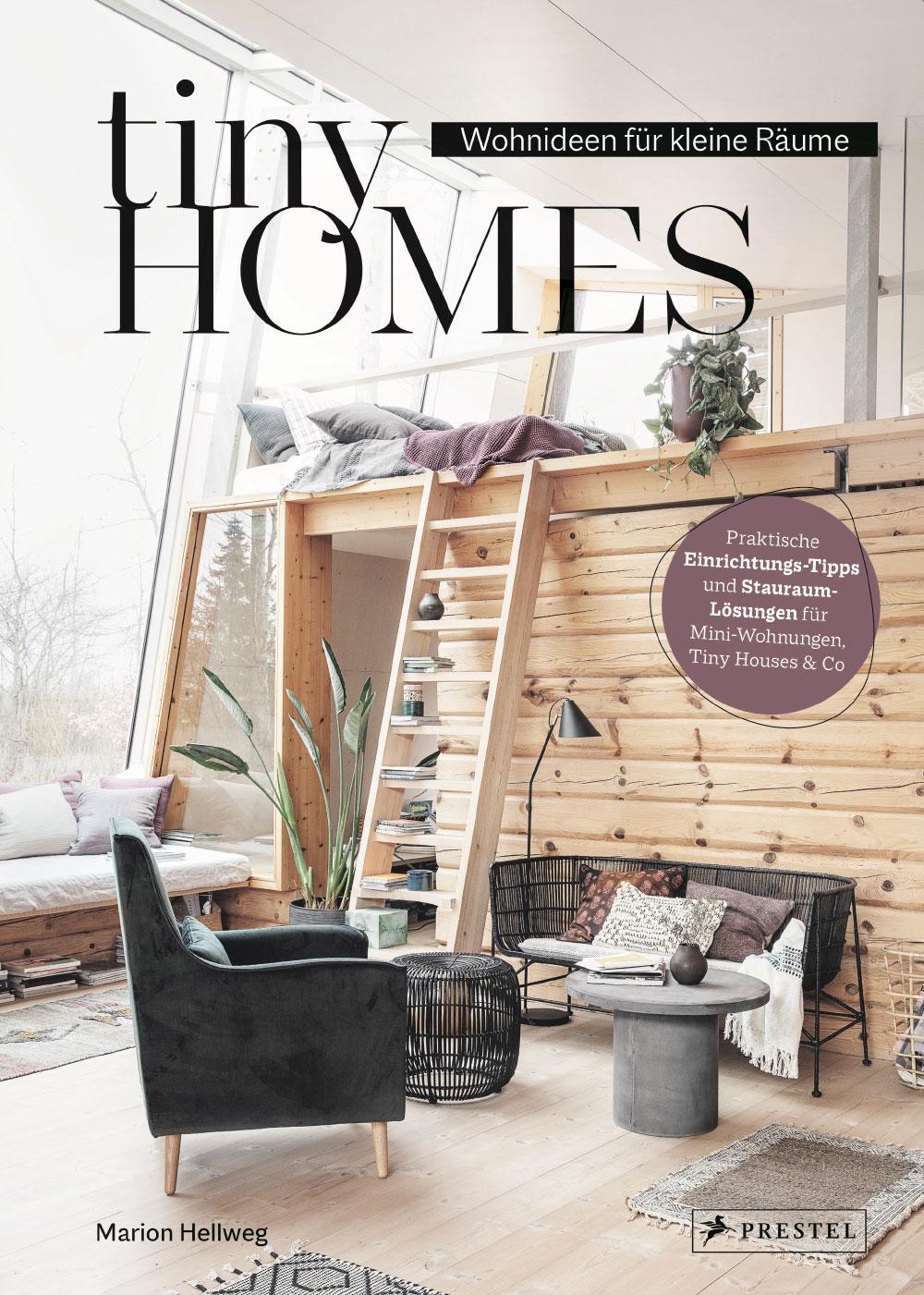 »Tiny Homes: Wohnideen für kleine Räume« — PRESTEL