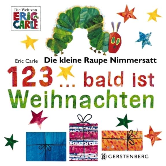 »DIE KLEINE RAUPE NIMMERSATT - 1, 2, 3 BALD IST WEIHNACHTEN «  —  GERSTENBERG