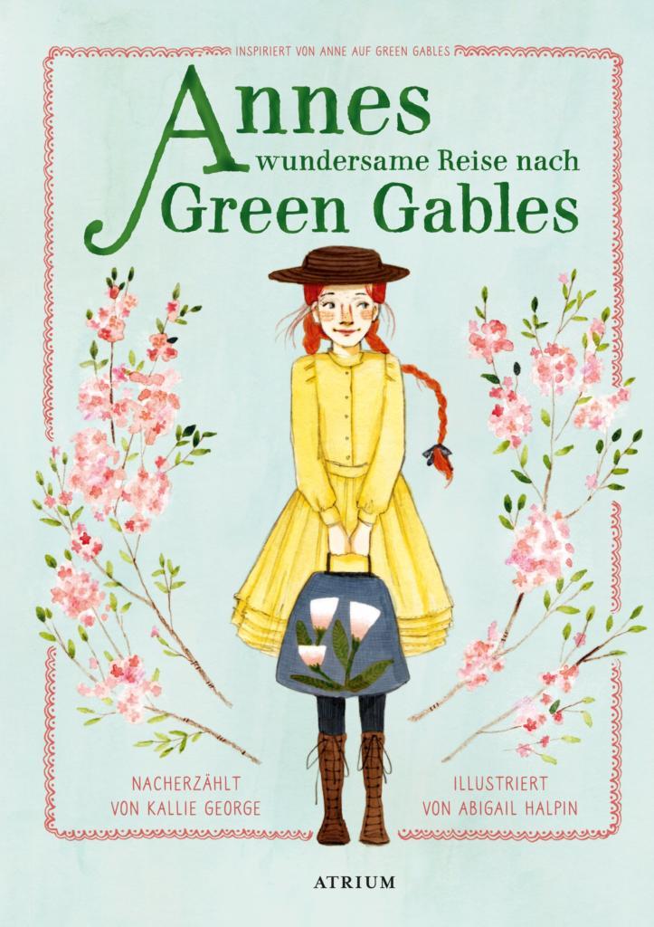 »ANNES WUNDERSAME REISE NACH GREEN GABLES«  —  ATRIUM