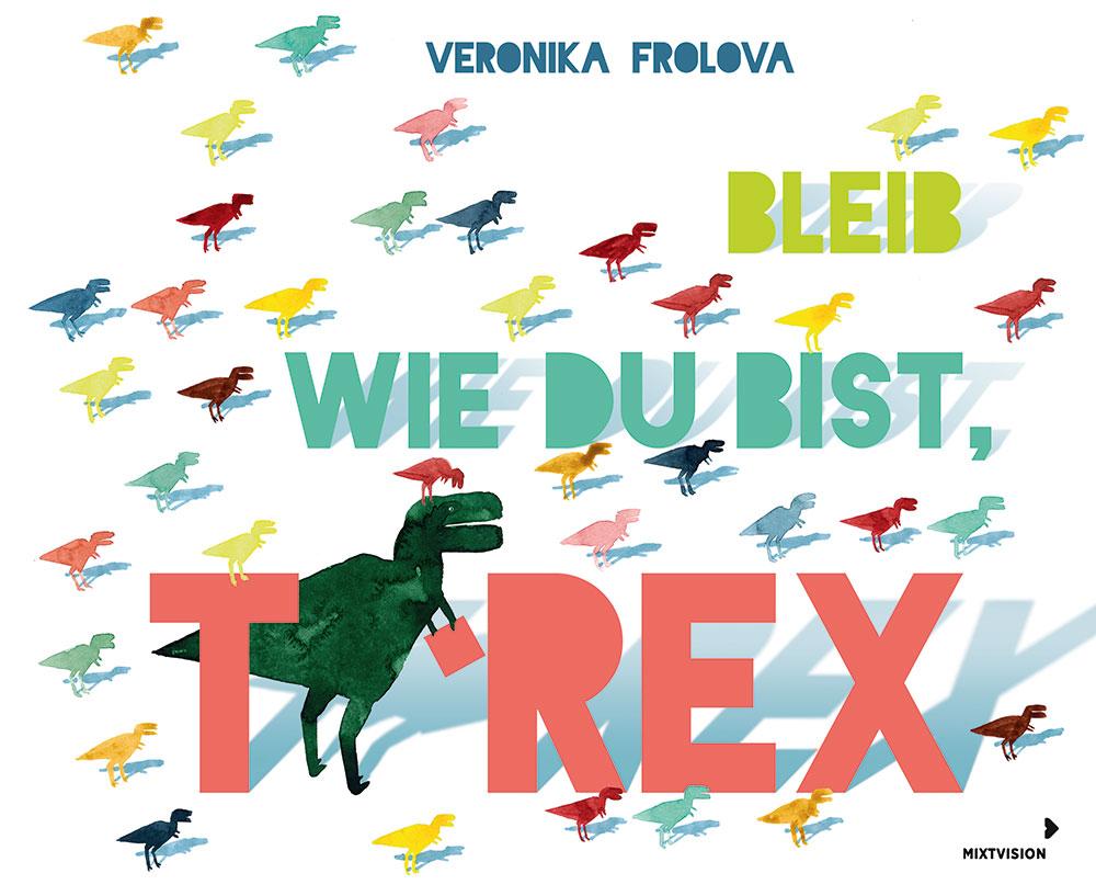 »Bleib wie du bist, T-Rex« — Mixtvision
