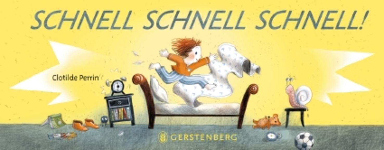 »SCHNELL SCHNELL SCHNELL« — GERSTENBERG