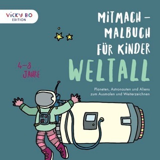 »Mitmach-Malbuch für Kinder - WELTALL« — Vicky Bo