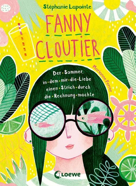»Fanny Cloutier - Der Sommer, in dem mir die Liebe einen Strich durch die Rechnung machte (Band 3)« — LOEWE
