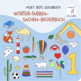 »VICKY BO'S SUCHBUCH. WÖRTER-FARBEN-SACHEN-BILDERBUCH« — VICKY BO