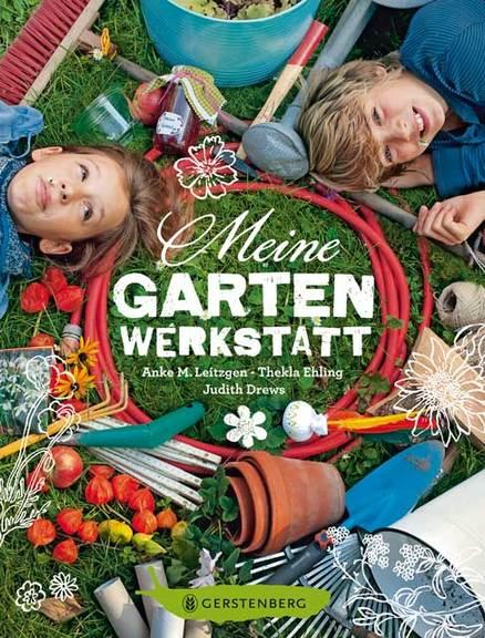 »Meine Gartenwerkstatt« — Gerstenberg