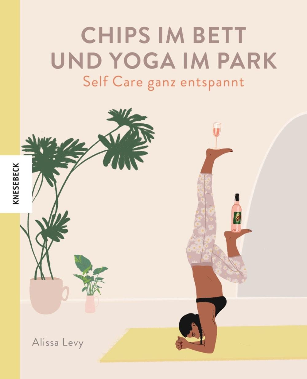 »Chips im Bett und Yoga im Park - Self Care ganz entspannt« — Knesebeck