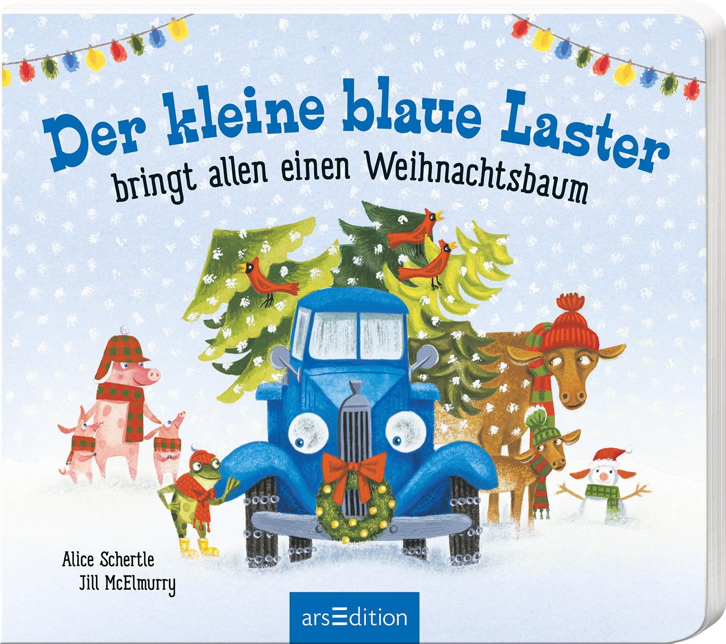 »Der kleine blaue Laster bringt allen einen Weihnachtsbaum« — ARS EDITION