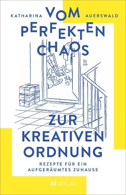 »Vom perfekten Chaos zur kreativen Ordnung« — AT