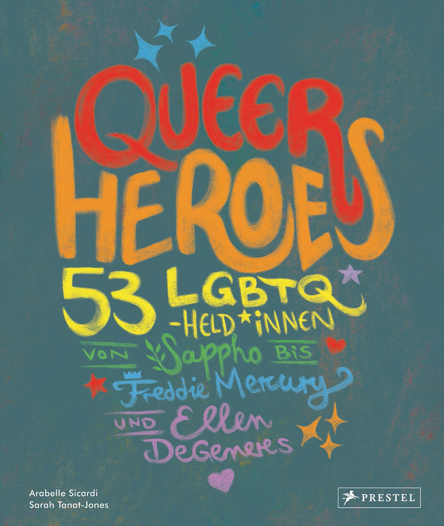 »QUEER HEROES. 53 LGBTQ-HELD*INNEN« — PRESTEL