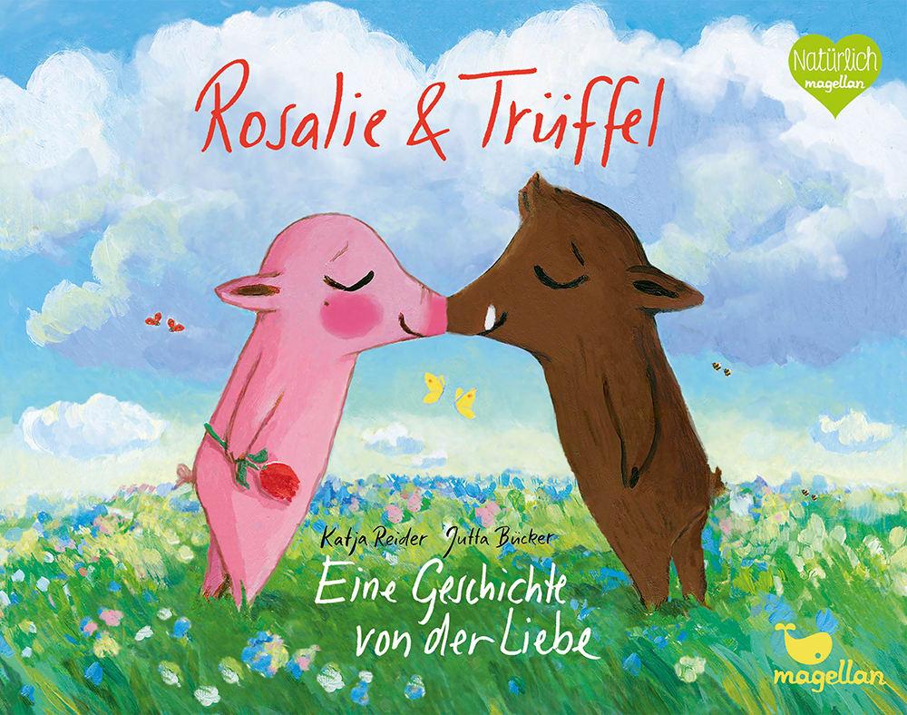 »ROSALIE & TRÜFFEL - EINE GESCHICHTE VON DER LIEBE« — MAGELLAN