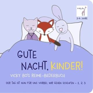 »GUTE NACHT, KINDER! VICKY BO'S REIME-BILDERBUCH« — VICKY BO
