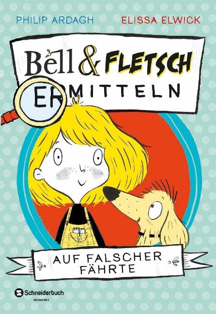 »BELL UND FLETSCH - AUF FALSCHER FÄHRTE« — SCHNEIDERBUCH