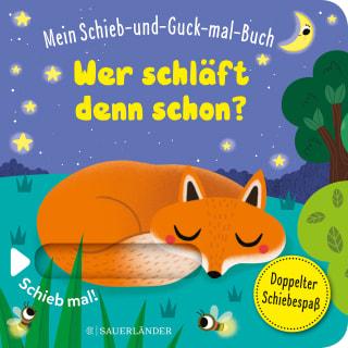 »Mein Schieb & Guck-mal-Buch: Wer schläft denn schon?«  — FISCHER SAUERLÄNDER
