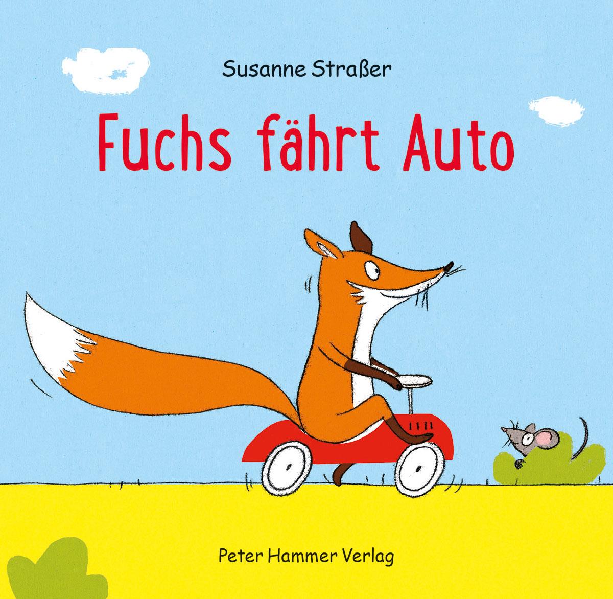 »FUCHS FÄHRT AUTO« — PETER HAMMER